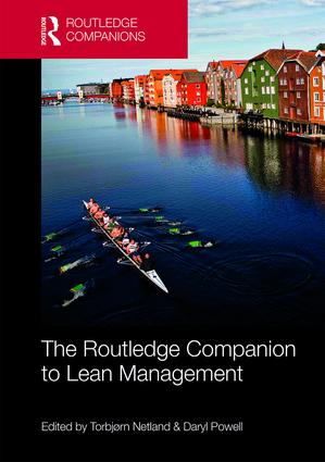 The Routledge Companion to Lean Management by Torbjorn Netland and Daryl Powell