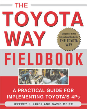 The Toyota Way Fieldbook Jeffery K Liker and David Meier 978-0071448932