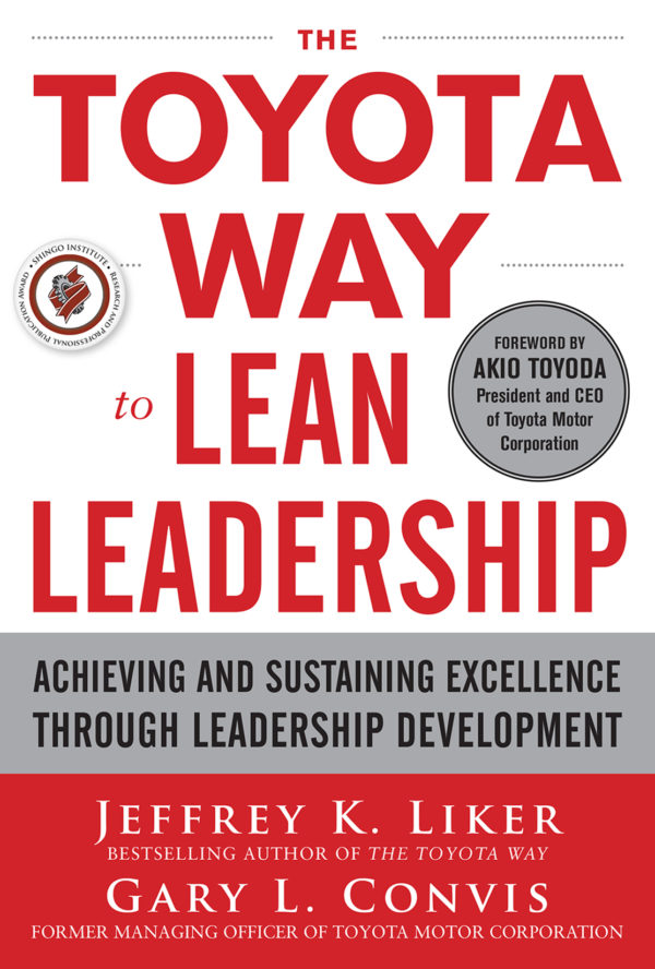 The Toyota Way to Lean Leadership Jeffery K Liker and Gary L Convis 9780071780780