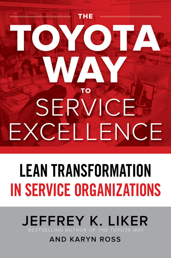 The Toyota Way to Service Excellence Jeffery K Liker and Karyn Ross 978-1259641107