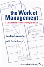 The Work of Management Jim Lancaster 978-1934109-021