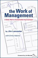 The Work of Management Jim Lancaster 978-1934109-021