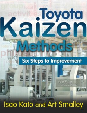 Toyota Kaizen Methods Six Steps to Improvement Isao Kato and Art Smalley 9781439838532